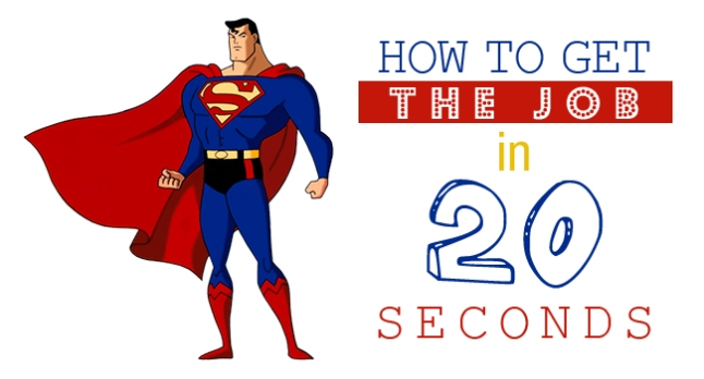 How do you get the job in 20 seconds