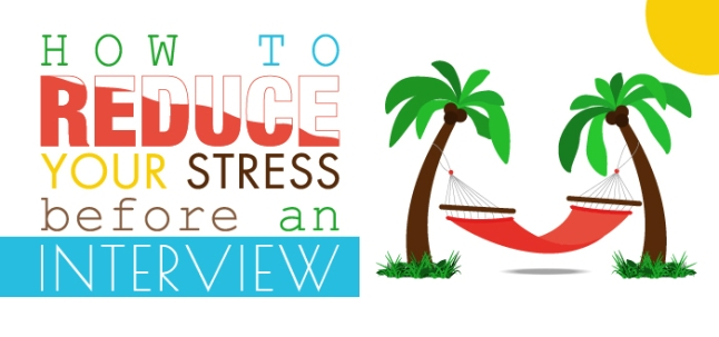 How to Reduce Job Interview Stress
