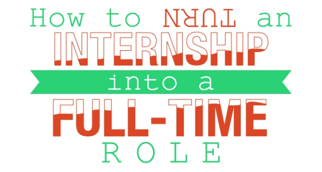How to turn an internship into a full-time role